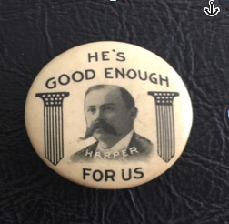 Arthur C. Harper was a bank teller when city political movers and shakers picked him as the Democratic nominee for L.A. mayor in 1906. The underachieving message of his lapel pin was a good description of his management style